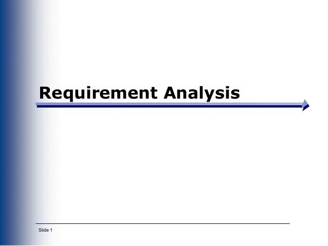 Slide 1 Requirement Analysis