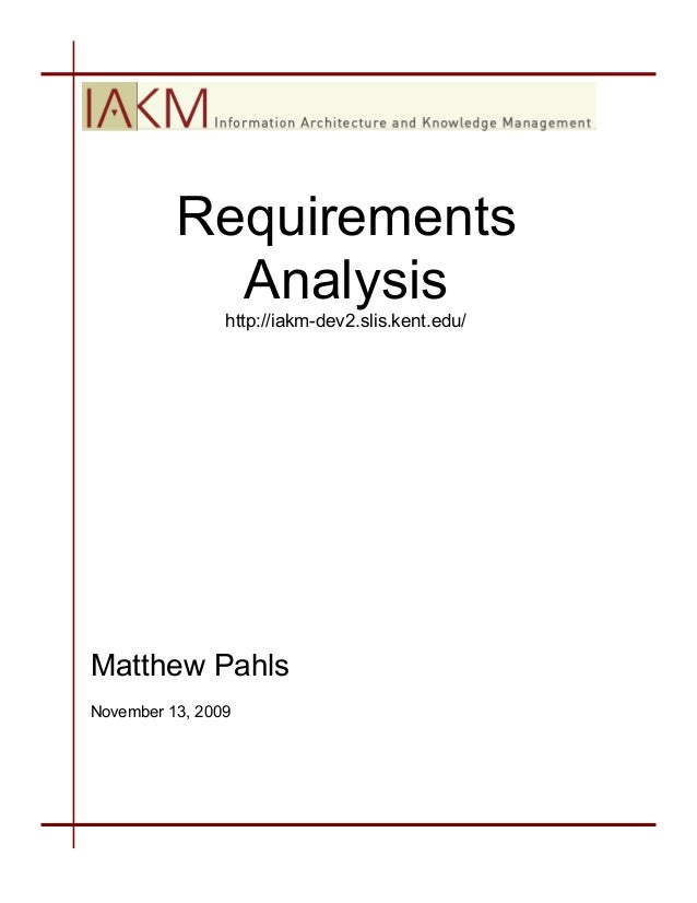 Requirements Analysis http://iakm-dev2.slis.kent.edu/  Matthew Pahls November 13, 2009