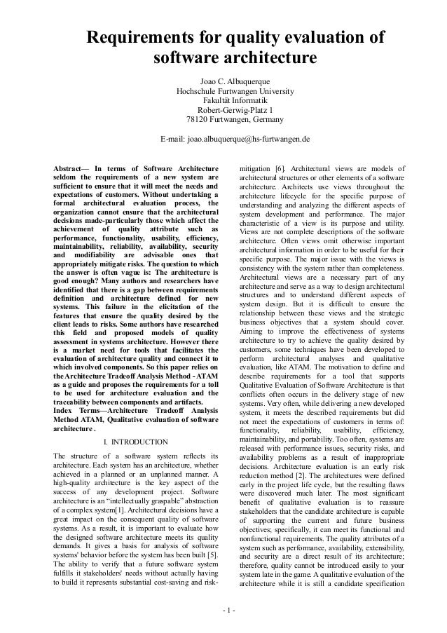 - 1 - Abstract— In terms of Software Architecture seldom the requirements of a new system are sufficient to ensure that it...