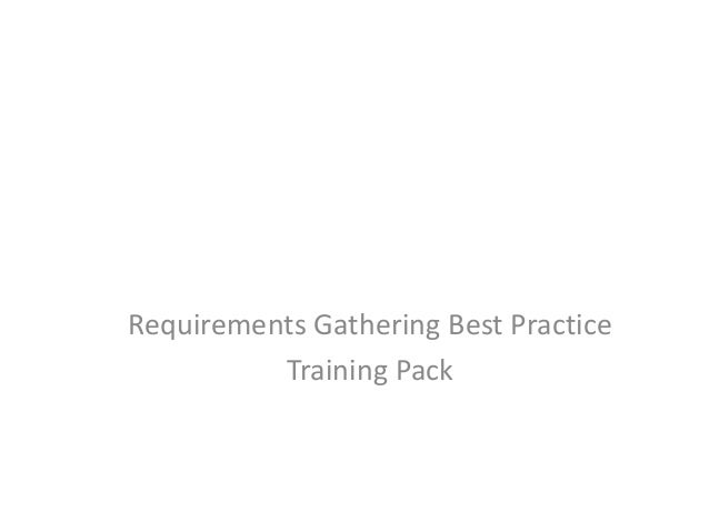 Requirements Gathering Best Practice Training Pack