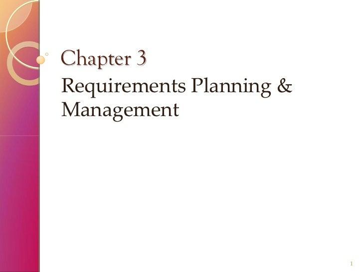 Chapter 3RequirementsPlanning&Management                           1
