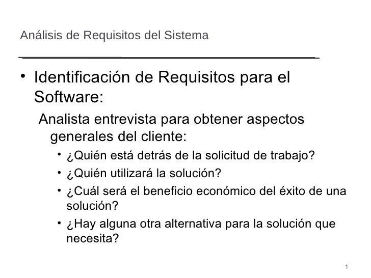 Análisis de Requisitos del Sistema <ul><li>Identificación de Requisitos para el Software: </li></ul><ul><ul><li>Analista e...
