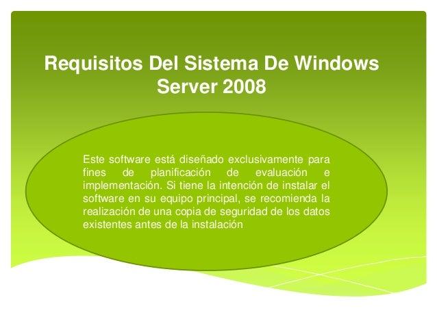 Requisitos Del Sistema De Windows Server 2008 Este software está diseñado exclusivamente para fines de planificación de ev...