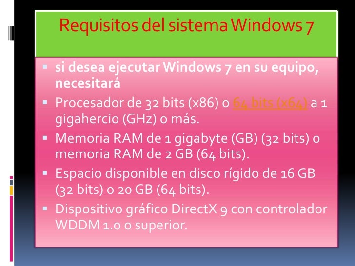 Requisitos del sistema Windows 7 si desea ejecutar Windows 7 en su equipo,    necesitará   Procesador de 32 bits (x86) o...