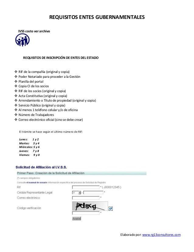 Elaborado por: www.rg13consultores.com REQUISITOS ENTES GUBERNAMENTALES IVSS costo ver archivo REQUISITOS DE INSCRIPCIÓN D...