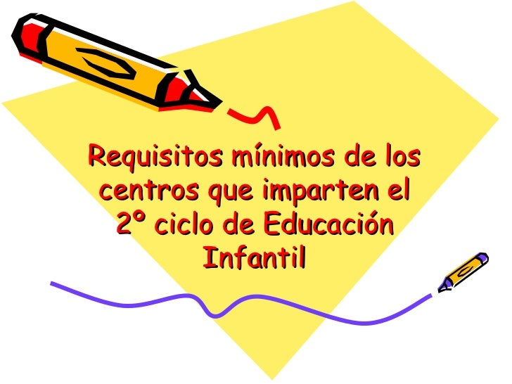 Requisitos mínimos de los centros que imparten el 2º ciclo de Educación Infantil
