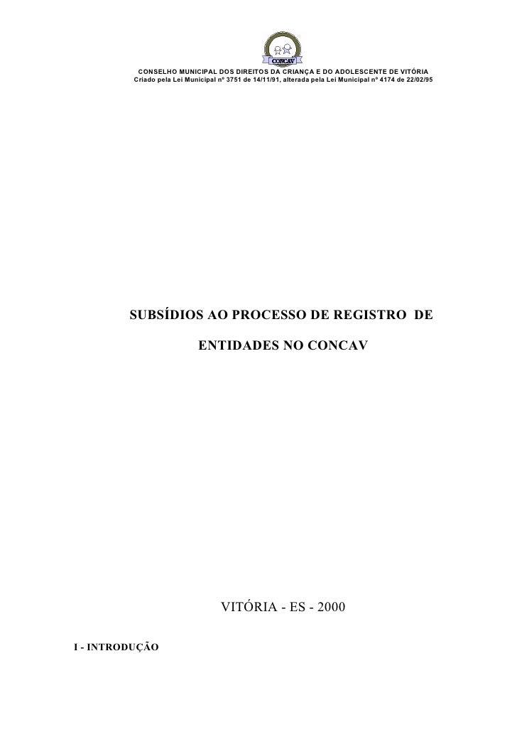 CONSELHO MUNICIPAL DOS DIREITOS DA CRIANÇA E DO ADOLESCENTE DE VITÓRIA         Criado pela Lei Municipal nº 3751 de 14/11/...
