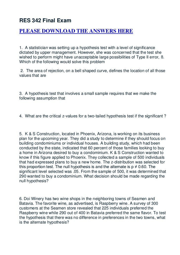 RES 342 Final ExamPLEASE DOWNLOAD THE ANSWERS HERE1. A statistician was setting up a hypothesis test with a level of signi...