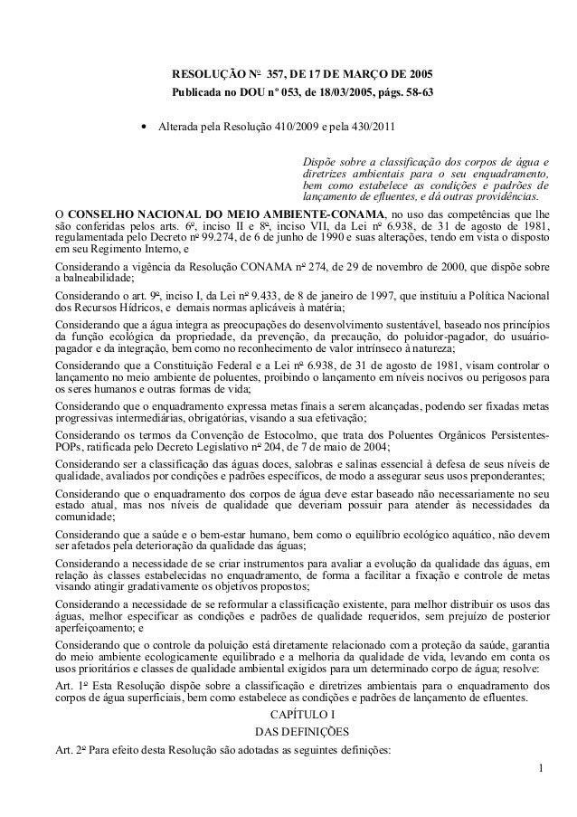 RESOLUÇÃO No 357, DE 17 DE MARÇO DE 2005                         Publicada no DOU nº 053, de 18/03/2005, págs. 58-63      ...