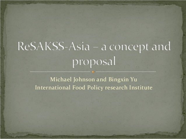 Michael Johnson and Bingxin Yu International Food Policy research Institute