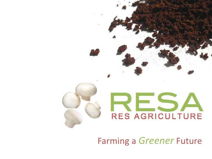 RESA - Gourmet Mushrooms from Coffee Grounds