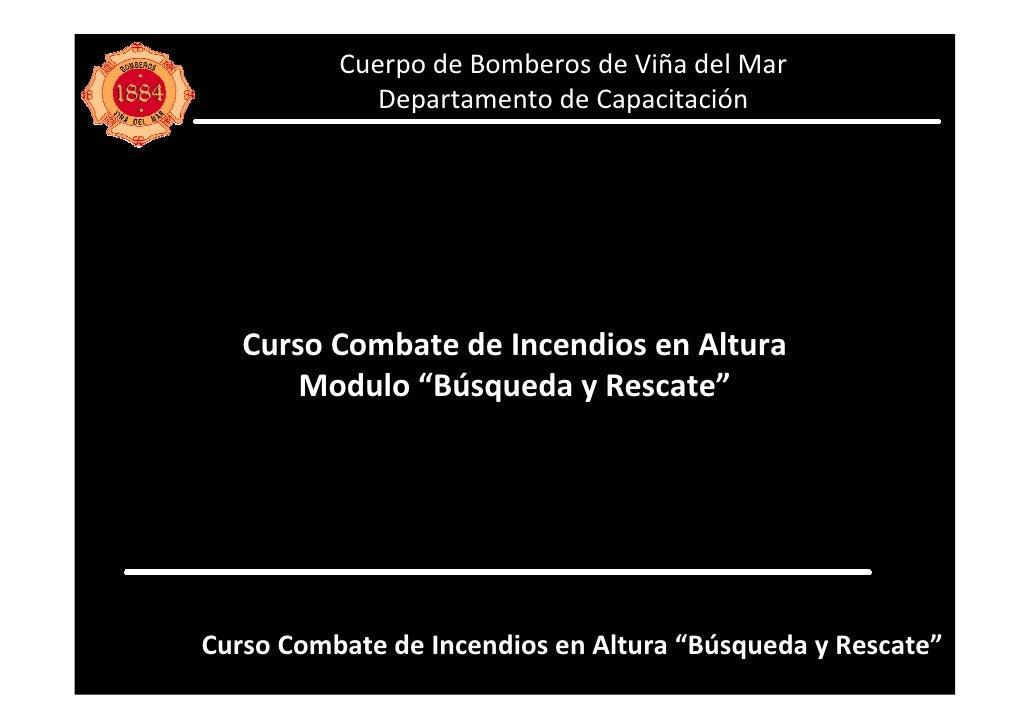 Cuerpo de Bomberos de Viña del Mar              Departamento de Capacitación        Curso Combate de Incendios en Altura  ...