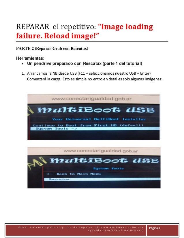 """REPARAR el repetitivo: """"Image loading failure. Reload image!"""" PARTE 2 (Reparar Grub con Rescatux) Herramientas:  Un pendr..."""