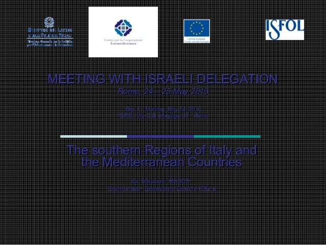 MEETING WITH ISRAELI DELEGATION            Rome, 24 – 25 May 2010               Day 1 – Monday, May 24, 2010            IS...