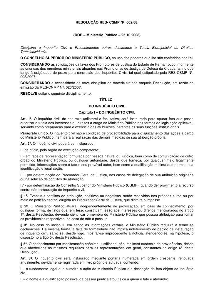 RESOLUÇÃO RES- CSMP Nº. 002/08.                                      (DOE – Ministério Público – 25.10.2008)   Disciplina ...
