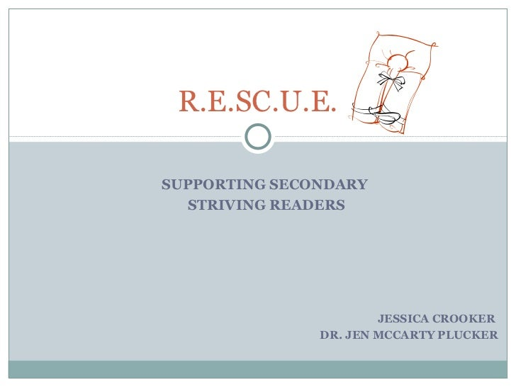 JESSICA CROOKER  DR. JEN MCCARTY PLUCKER R.E.SC.U.E. SUPPORTING SECONDARY  STRIVING READERS