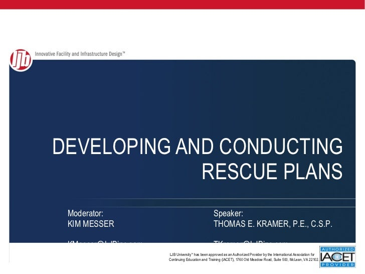 DEVELOPING AND CONDUCTING RESCUE PLANS LJB University ™  has been approved as an Authorized Provider by the International ...