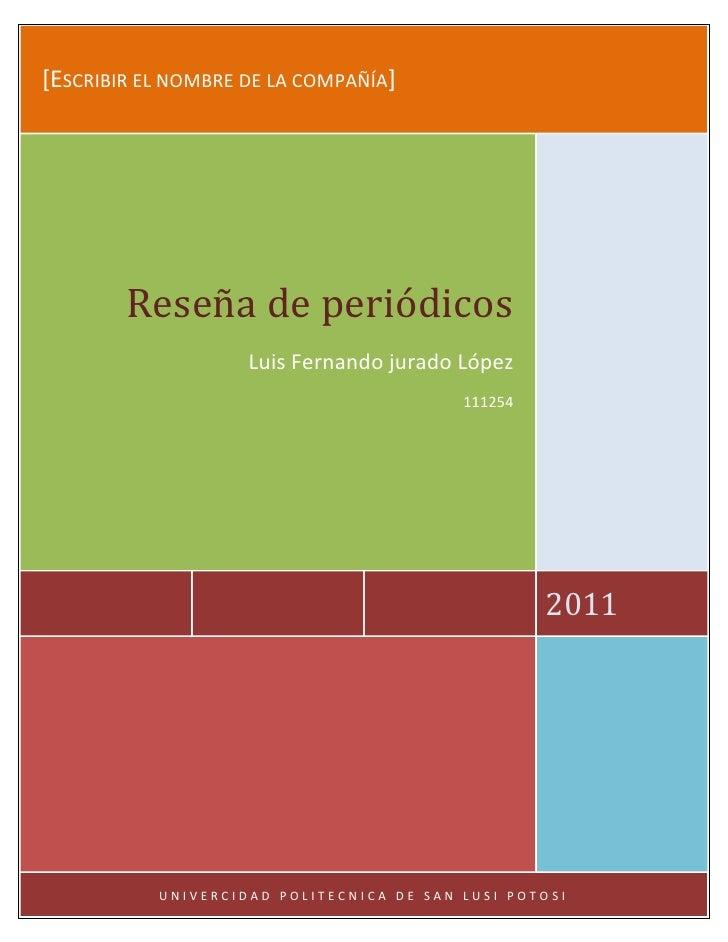 [Escribir el nombre de la compañía]2011Reseña de periódicos Luis Fernando jurado López 111254univercidad politecnica de sa...