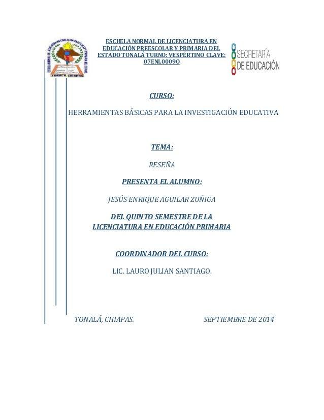 ESCUELA NORMAL DE LICENCIATURA EN  EDUCACIÓN PREESCOLAR Y PRIMARIA DEL  ESTADO TONALÁ TURNO: VESPÉRTINO CLAVE:  07ENL0009O...