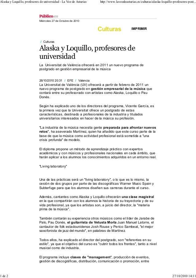 Miércoles 27 de Octubre de 2010 Culturas IMPRIMIR / Culturas Alaska y Loquillo, profesores de universidad La Universitat d...