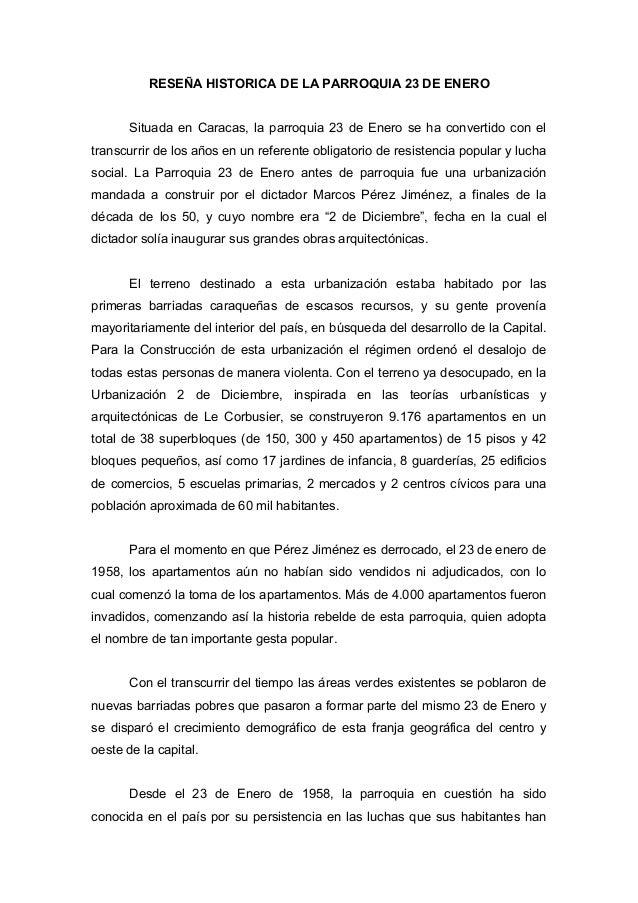 RESEÑA HISTORICA DE LA PARROQUIA 23 DE ENERO Situada en Caracas, la parroquia 23 de Enero se ha convertido con el transcur...