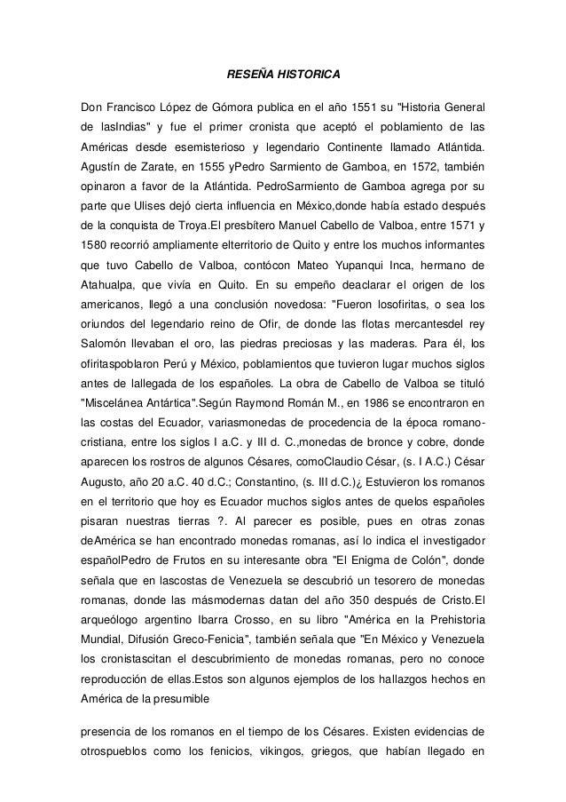 """RESEÑA HISTORICA Don Francisco López de Gómora publica en el año 1551 su """"Historia General de lasIndias"""" y fue el primer c..."""
