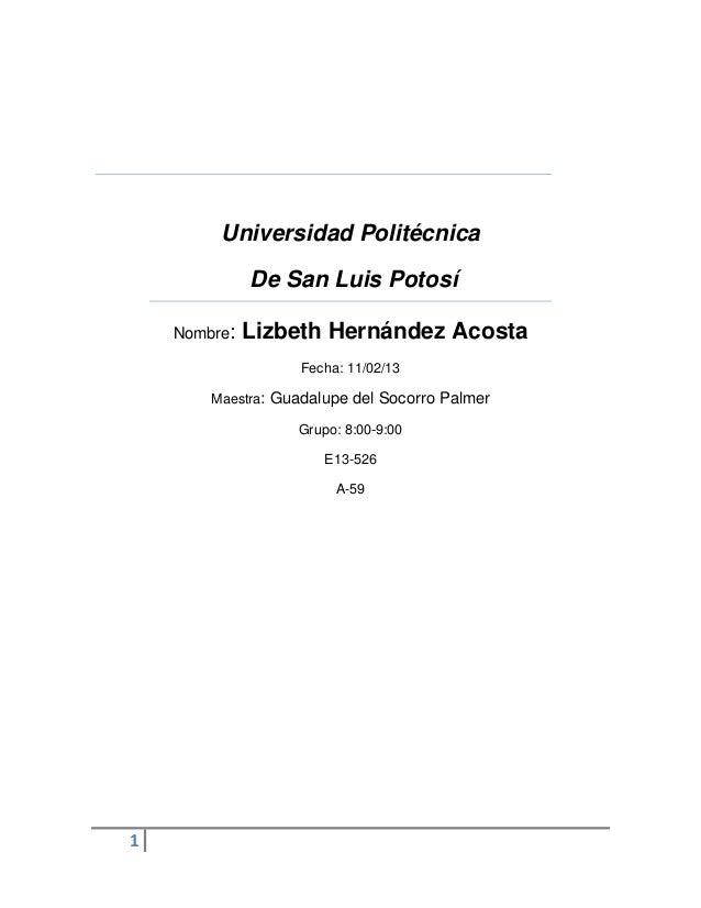 Universidad Politécnica              De San Luis Potosí    Nombre:   Lizbeth Hernández Acosta                   Fecha: 11/...