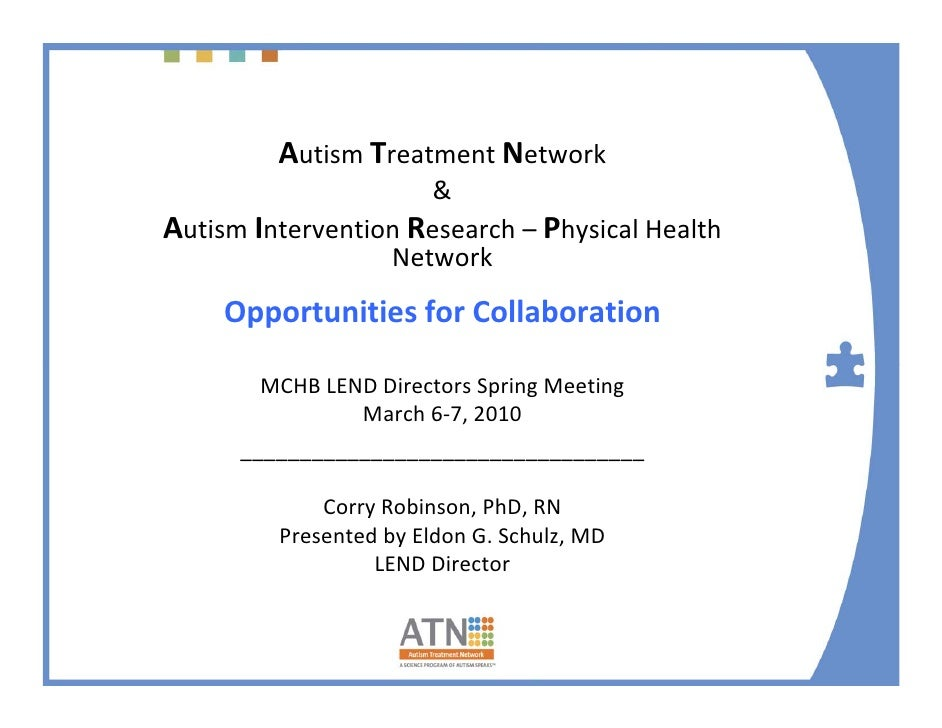 Autism Treatment Network                       & Autism Intervention Research – Physical Health                    Network...