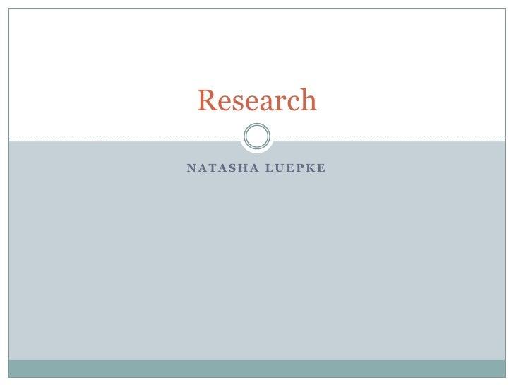 Natasha Luepke<br />Research<br />