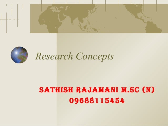 Research Concepts SathiSh Rajamani m.Sc (n) 09688115454