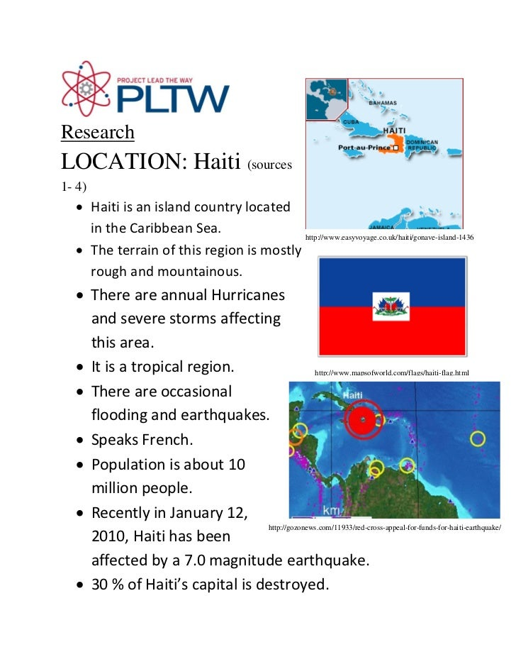 ResearchLOCATION: Haiti (sources1- 4)  • Haiti is an island country located    in the Caribbean Sea.                http:/...