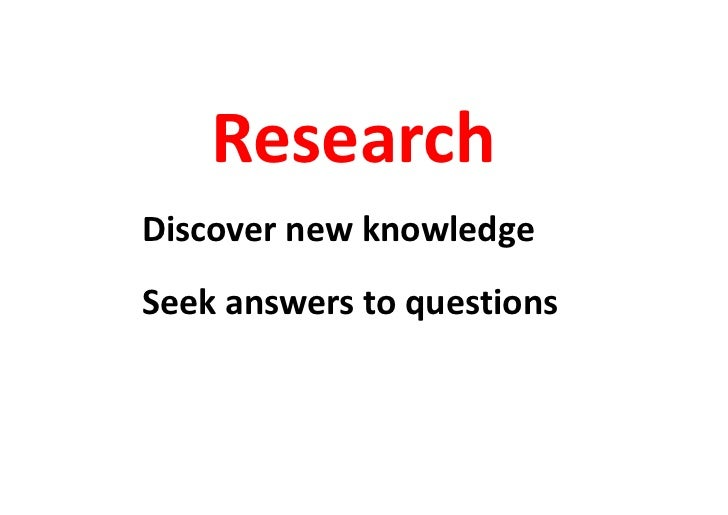 ResearchDiscover new knowledgeSeek answers to questions