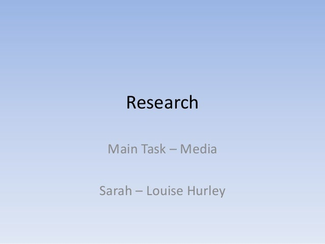 Research Main Task – MediaSarah – Louise Hurley