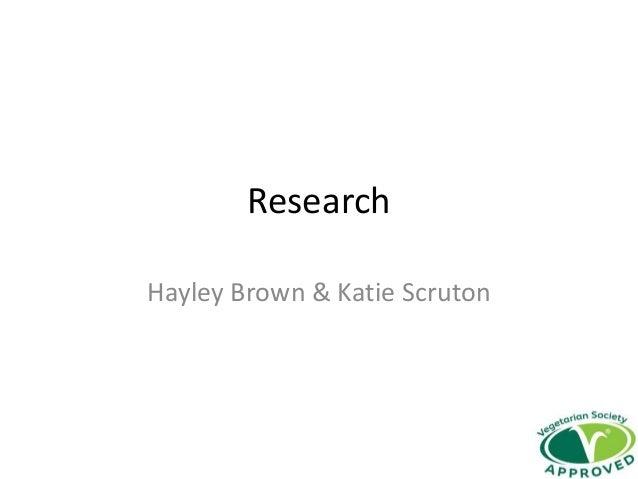 ResearchHayley Brown & Katie Scruton