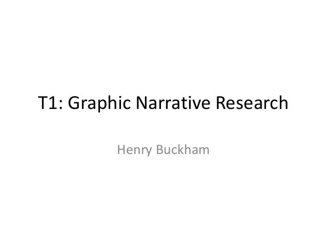 T1: Graphic Narrative Research Henry Buckham