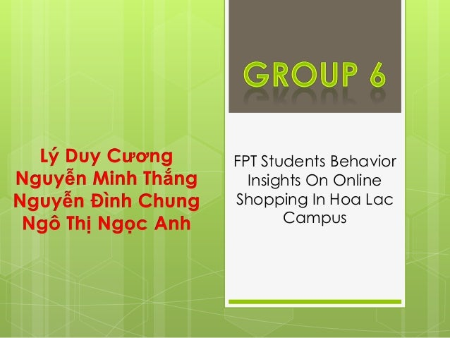 FPT Students Behavior Insights On Online Shopping In Hoa Lac Campus