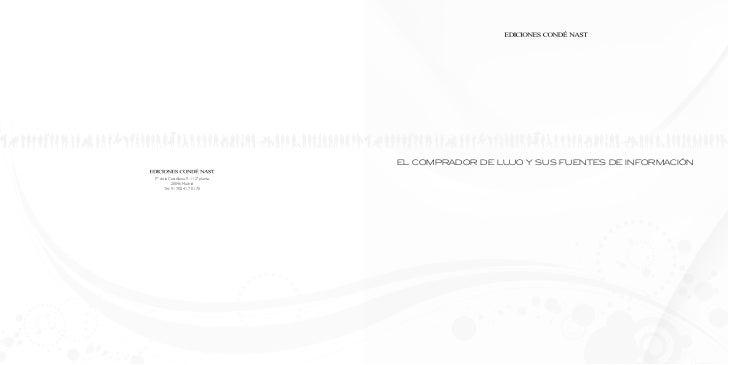 EL COMPRADOR DE LUJO Y SUS FUENTES DE INFORMACIÓNPº de la Castellana, 9-11 2ª planta.           28046 Madrid     Tel.: 91 ...