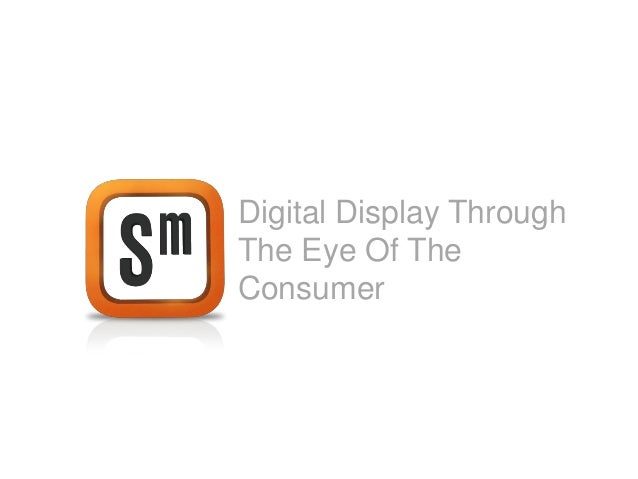 Digital Display throught the eyes of the consumer