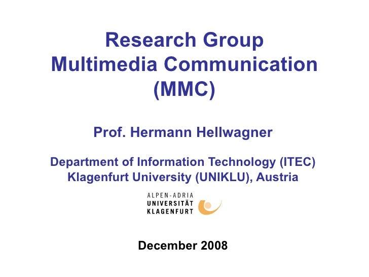 Research Group Multimedia Communication (MMC) Prof. Hermann Hellwagner Department of Information Technology (ITEC) Klagenf...