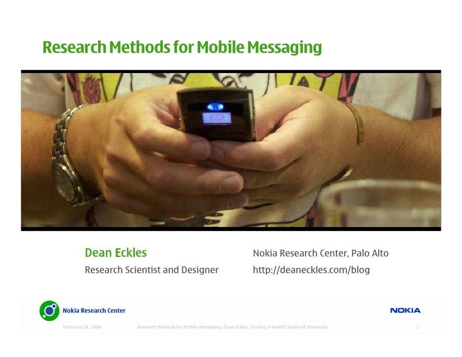Research Methods for Mobile Messaging                Dean Eckles                                                       Nok...