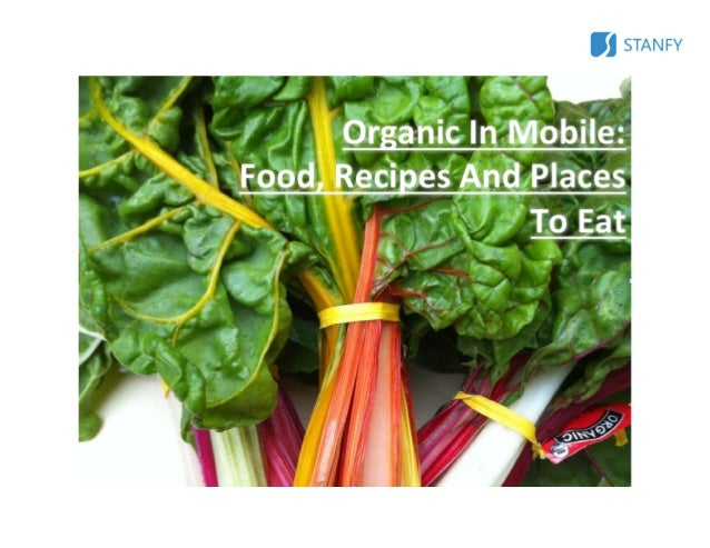 Organiс In Mobile: Food, Recipes And Places To Eat