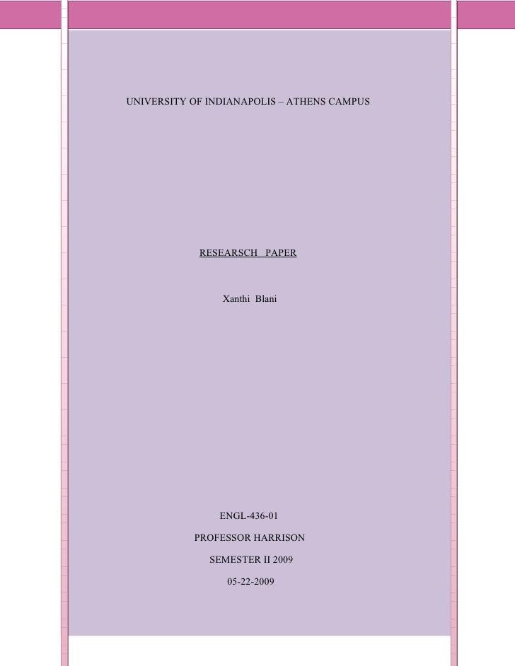 I         UNIVERSITY OF INDIANAPOLIS – ATHENS CAMPUS                     RESEARSCH PAPER                        Xanthi Bla...
