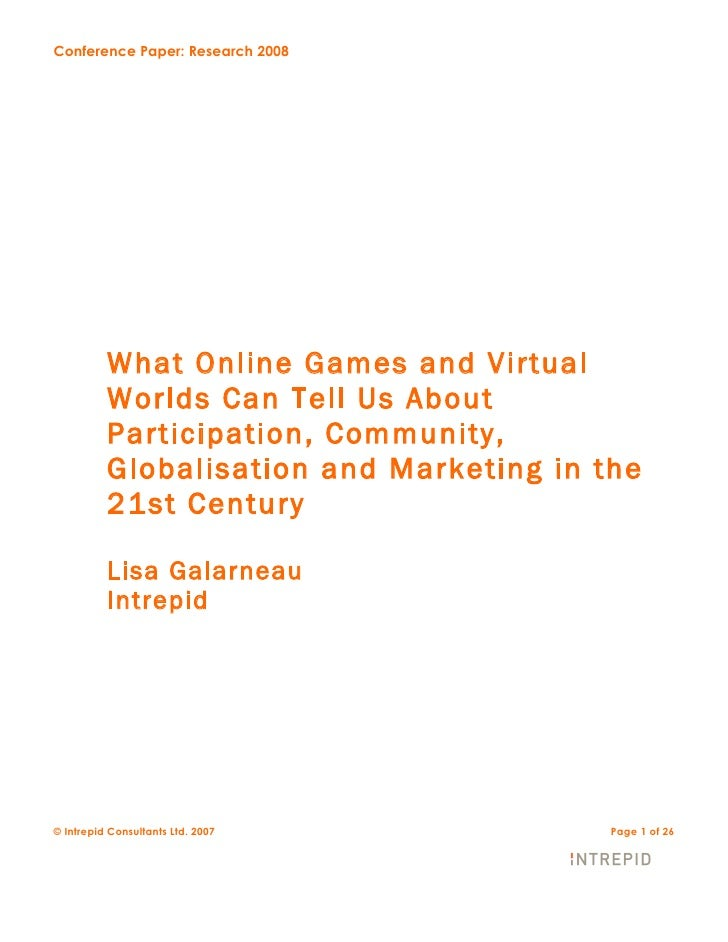 Conference Paper: Research 2008               What Online Games and Virtual           Worlds Can Tell Us About           P...