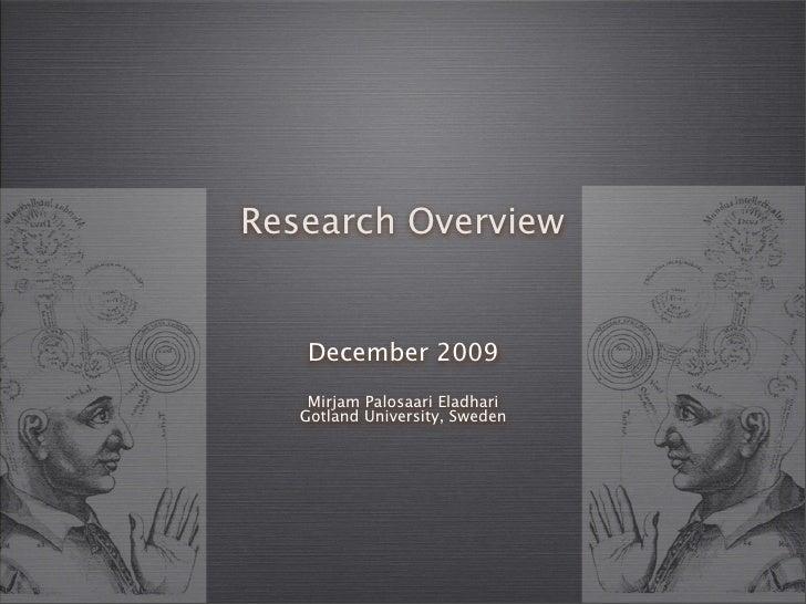 Research Overview       December 2009     Mirjam Palosaari Eladhari    Gotland University, Sweden