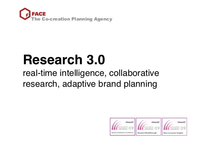 The Co-creation Planning Agency     Research 3.0 real-time intelligence, collaborative research, adaptive brand planning