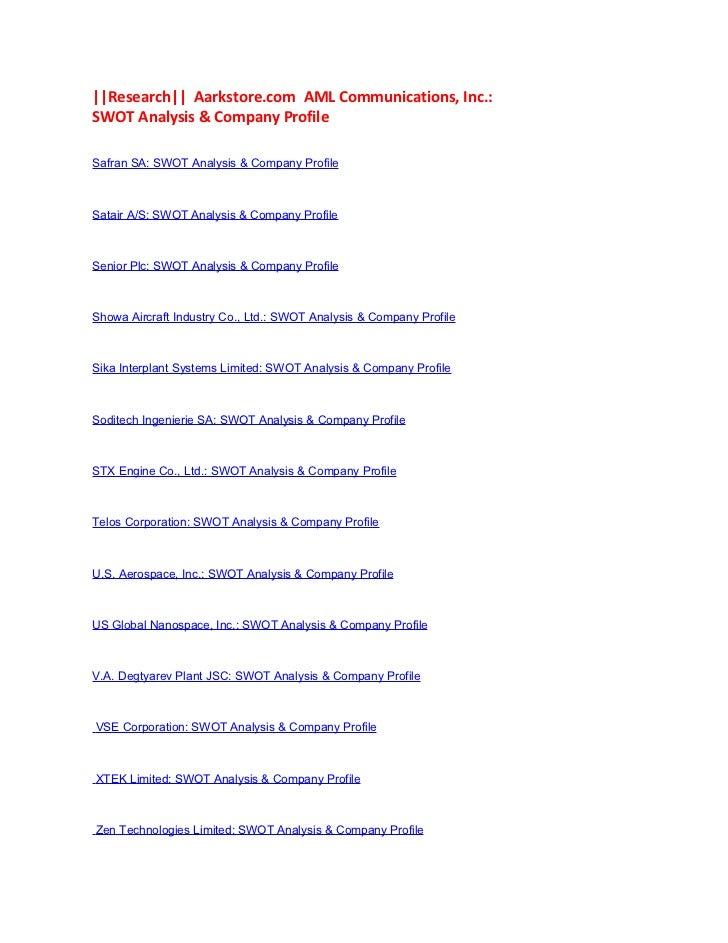 ||Research|| Aarkstore.com AML Communications, Inc.:SWOT Analysis & Company ProfileSafran SA: SWOT Analysis & Company Prof...