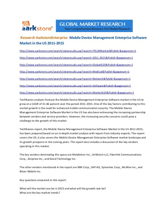 Research AarkstoreEnterprise Mobile Device Management Enterprise SoftwareMarket in the US 2011-2015http://www.aarkstore.co...