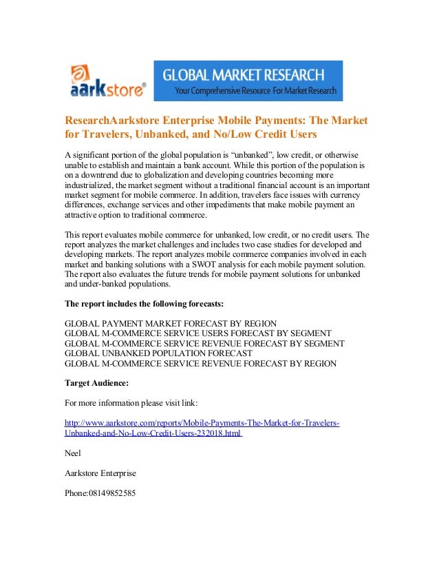 ResearchAarkstore Enterprise Mobile Payments: The Marketfor Travelers, Unbanked, and No/Low Credit UsersA significant port...