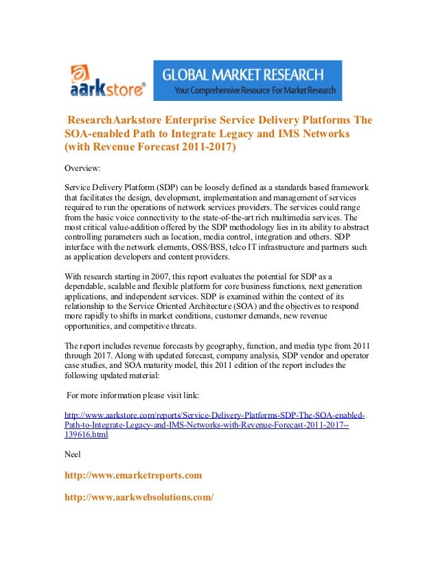 Research aarkstore enterprise service delivery platforms the soa enabled path to integrate legacy and ims networks (with revenue forecast 2011-2017)