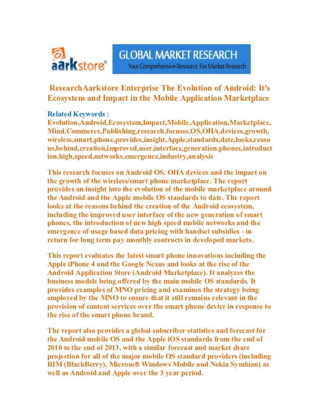 Research aarkstore enterprise the evolution of android  it s ecosystem and impact in the mobile application marketplace